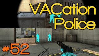 0-100 REAL QUICK! - VACation Police Episode 52 [CSGO Overwatch]