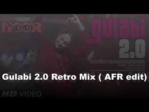 Gulabi 2.0 Retro Mix ( AFR Edit)
