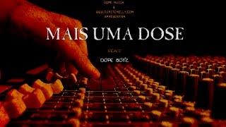 Baixar Força Suprema - Mais Uma Dose (Feat: Dope Boyz)