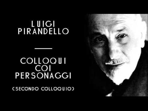 Luigi Pirandello - Colloqui Coi Personaggi (secondo colloquio)