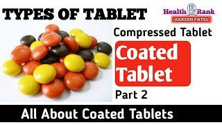 Coated Tablet || Types of Tablet || Medicine Reviews || Health Rank