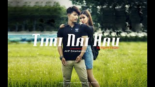 Timi Nai Hau by Rizen Yadav | Official Music | AHP entertainment | New Release  2019