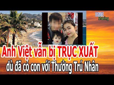 Anh Việt v,ẫ,n b,ị TR,Ụ,C X,U,Ấ,T d,ù đ,ã có c,o,n v,ớ,i Thường Trú Nhân - Donate Sharing