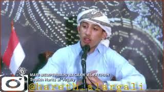 Mari Memperbaiki Bacaan Al Fatihah - Syaikh Harits al 'Arjaliy bersama ust abu usamah
