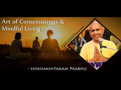 Prerna Festival | Art of Consciousness & Mindful Living | Shikshashtakam Prabhu |22 April 17