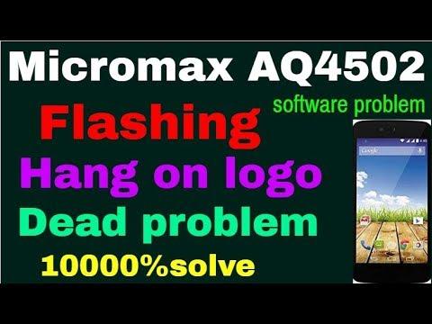 Micromax AQ4502 Flashing/Hang on logo/Dead problem 10000%solve