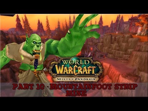 World Of Warcraft - For The Horde [Part 10] Mountainfoot Strip Mine