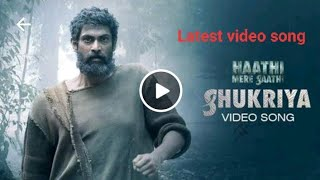 Shukriya Hindi Video Song|Haathi mere saathi|singer rituraj mohanty, lyricist- Swananda kirkire|