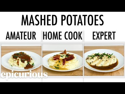 4 Levels of Mashed Potatoes: Amateur to Food Scientist | Epicurious