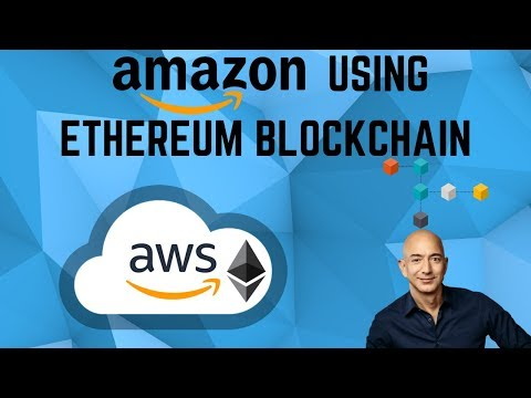 Amazon Announces BLOCKCHAIN Services AND Using ETHEREUM!