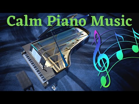 Calm Piano Music ,Instrumental Music, Calming Music, Stress Relief music, Relaxing Music.