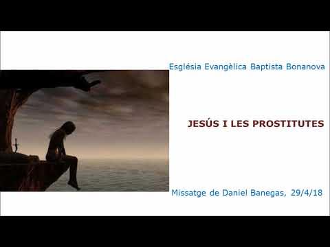 """Missatge de Daniel Banegas del 29/4/18: """" JESÚS I LES PROSTITUTES"""""""