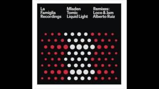 Mladen Tomic - Liquid Light (Alberto Ruiz Remix) [La Famiglia Recordings]