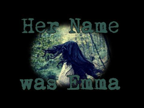 Her Name was Emma | Creepypasta