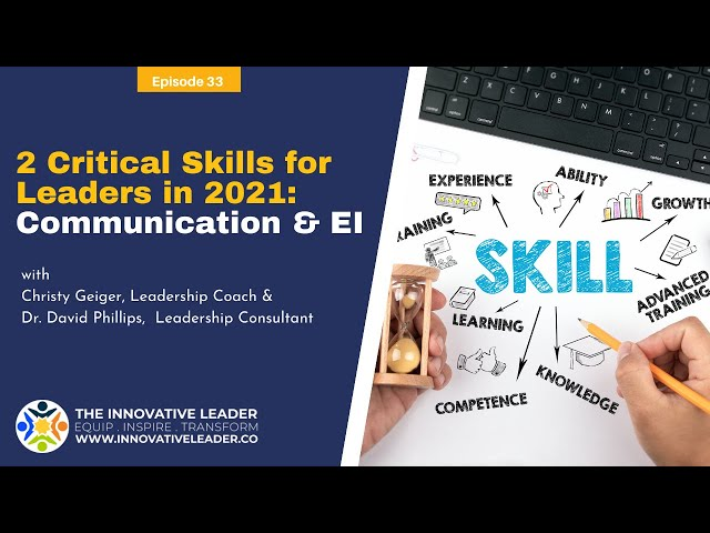 TILP #33: Two Critical Skills in Leadership in 2021