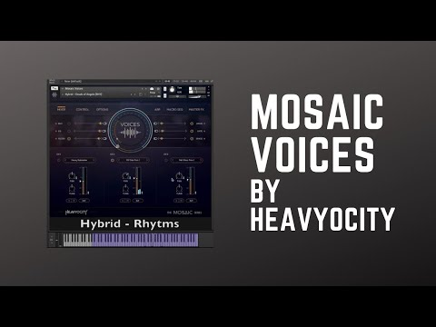 Mosaic Voices By Heavyocity Kontakt Library - No Commentary Sounds Review