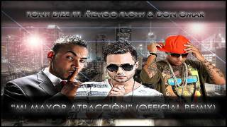 Tony Dize - Mi Mayor Atracciòn (OFFICIAL REMIX) ft. Ñengo Flow & Don Omar {Lyrics(c)}