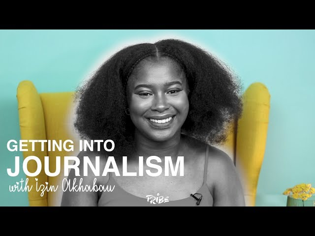 Getting Into Journalism with Izin Akhabau | TRiBE's Toolbox