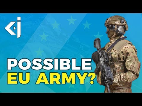 Will there be an EUROPEAN ARMY?  EU ARMY? - KJ Vids