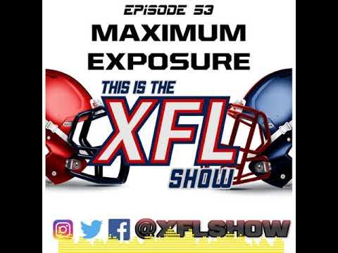 This is the XFL Show Episode 53  Maximum Exposure - YouTube 0502679c7