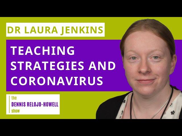 Dr Laura Jenkins: Teaching Strategies During the Lockdown