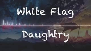 Daughtry - White Flag (Nightcore)