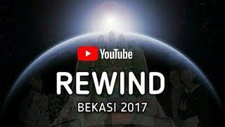 Youtube Rewind Indonesia 2017 - BEKASI PUNYE CERITE