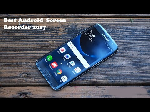 Best Screen Video Recorder For Android 2017 - Fliptroniks.com