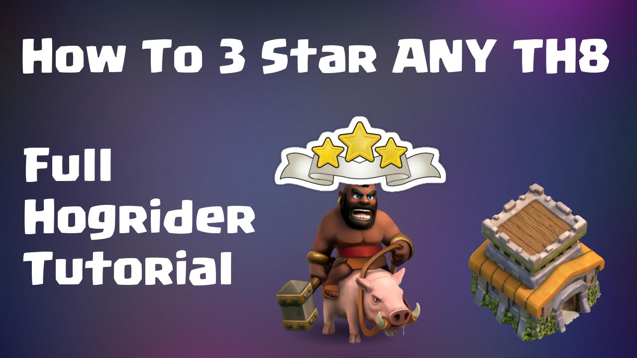 How To 3 Star ANY TH8 - Full Hog Tutorial | Mister Clash ...