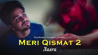 Meri Qismat 2 Full Video   Aasra   Kapil   Anshuman Rai   Rohit Koul   Muskaan   Khyati   Sad Song