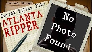 The Atlanta Ripper (UNSOLVED) | SERIAL KILLER FILES #24