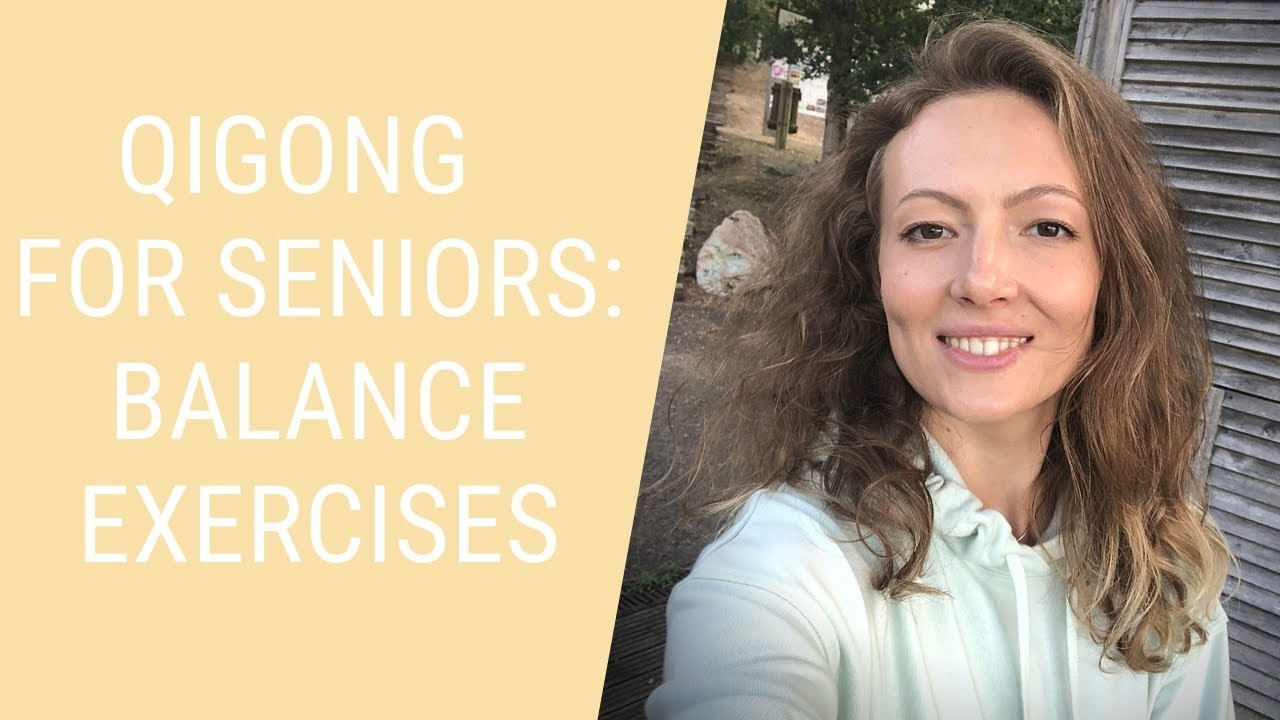 Qigong Balance Exercises for Seniors - Exercises for Balance and Stability