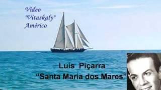 Luís Piçarra /** Santa Maria dos Mares**/