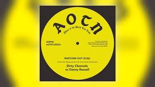 Dirty Channels & Danny Russell - Watchin Out (Dirty Channels vs. Danny Russell)