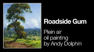"""Roadside Gum"", plein air oil painting by Andy Dolphin"