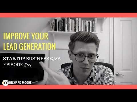 Generating Leads - Startup Business Q&A Live - Episode #77