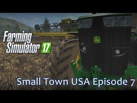 John Deere Farm - Small Town USA Episode 7 - Farming Simulator 17