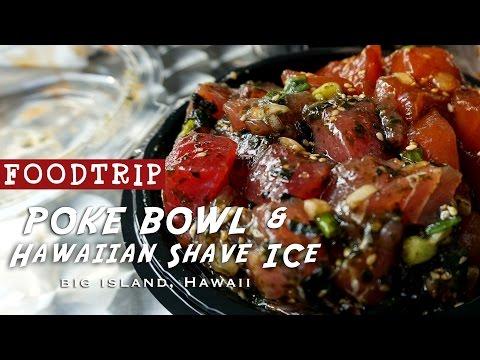 Hawaii Foodtrip: Best Poke Bowl and Hawaiian Shave Ice on the Big Island?!  Day 4