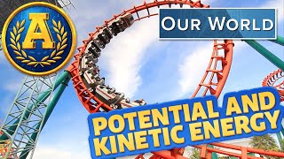 """""""Our World: Potential and Kinetic Energy"""" by Adventure Academy"""
