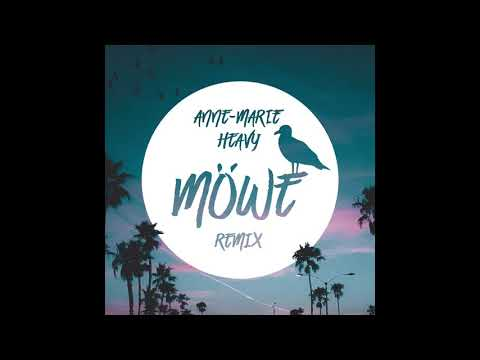 Anne-Marie - Heavy (MÖWE Remix)