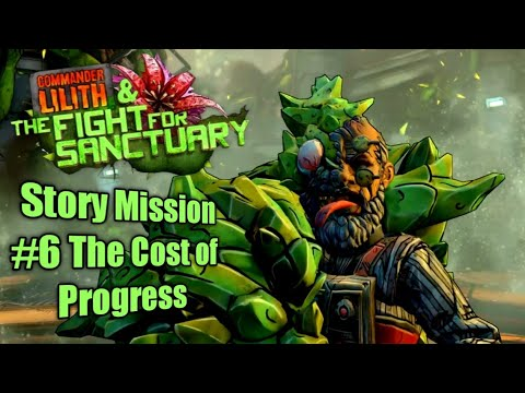 Borderlands 2 Commander Lilith & The Fight for Sanctuary Story Mission #6 The Cost of Progress  