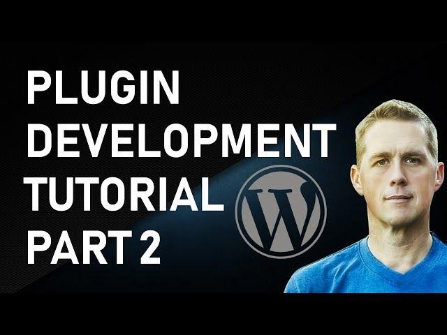 WordPress Plugin Development Part 2 | How To WordPress Development Tutorial