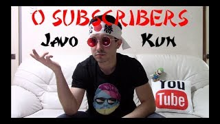 0 SUBSCRIBERS! THANKS GUYS! (Intro a Javo Kun)