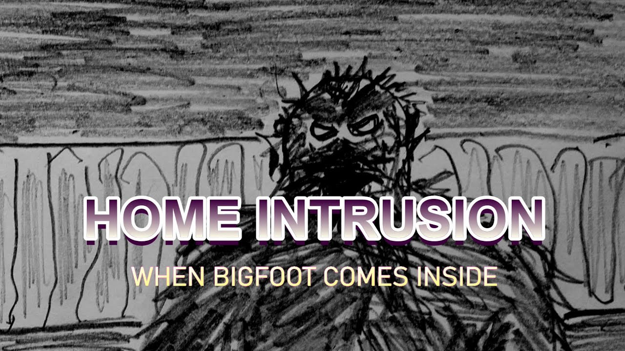 """""""Home Intrusion: When Bigfoot Comes Inside""""   Paranormal Stories"""