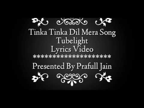 Tinka Tinka Dil Mera Tubelight Lyrics HD Video Salman Khan