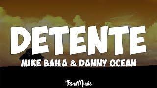 Mike Bahía & Danny Ocean - Detente (Letra/Lyrics)
