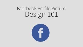 Facebook Profile Picture Tutorial - Best Design Practices