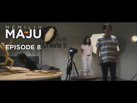 #memilihmaju---episode-8