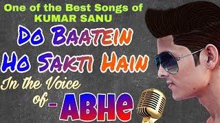 Do Baatein Ho Sakti Hain - In Voice of Abhe with Full Lyrics || KUMAR SANU || Imtihaan (1995)