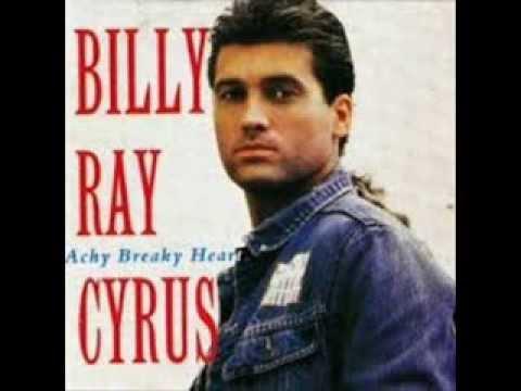 BILLY RAY CYRUS - ACHY BREAKY HEART - I'M SO MISERABLE ...